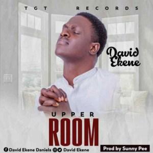 David Ekene - Upper Room
